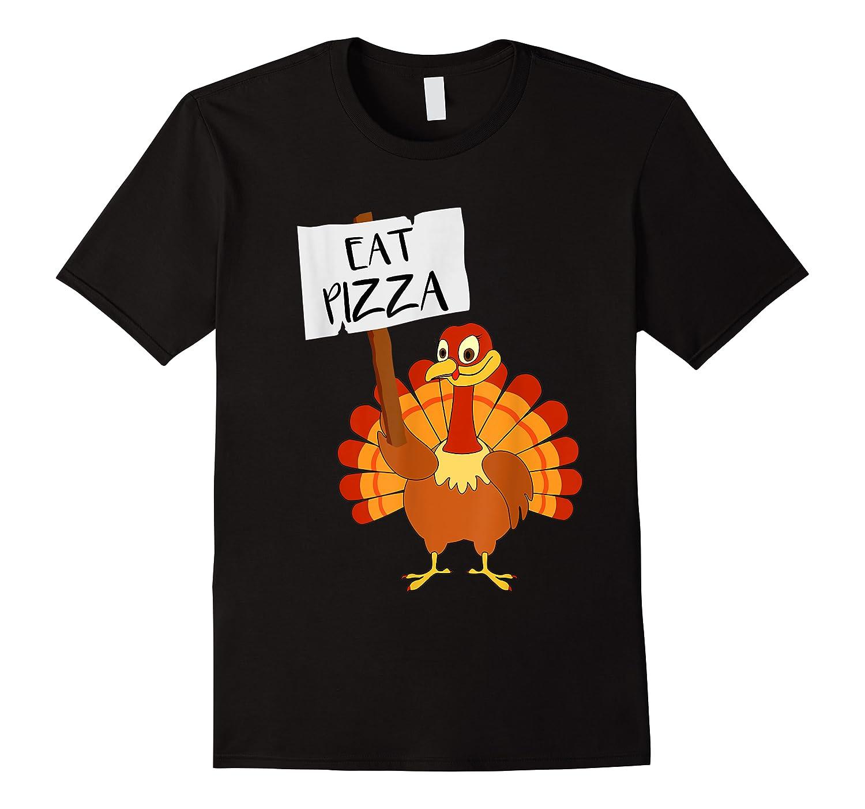 Eat Pizza Turkey Vegan Thanksgiving Gift For Men Women Shirts