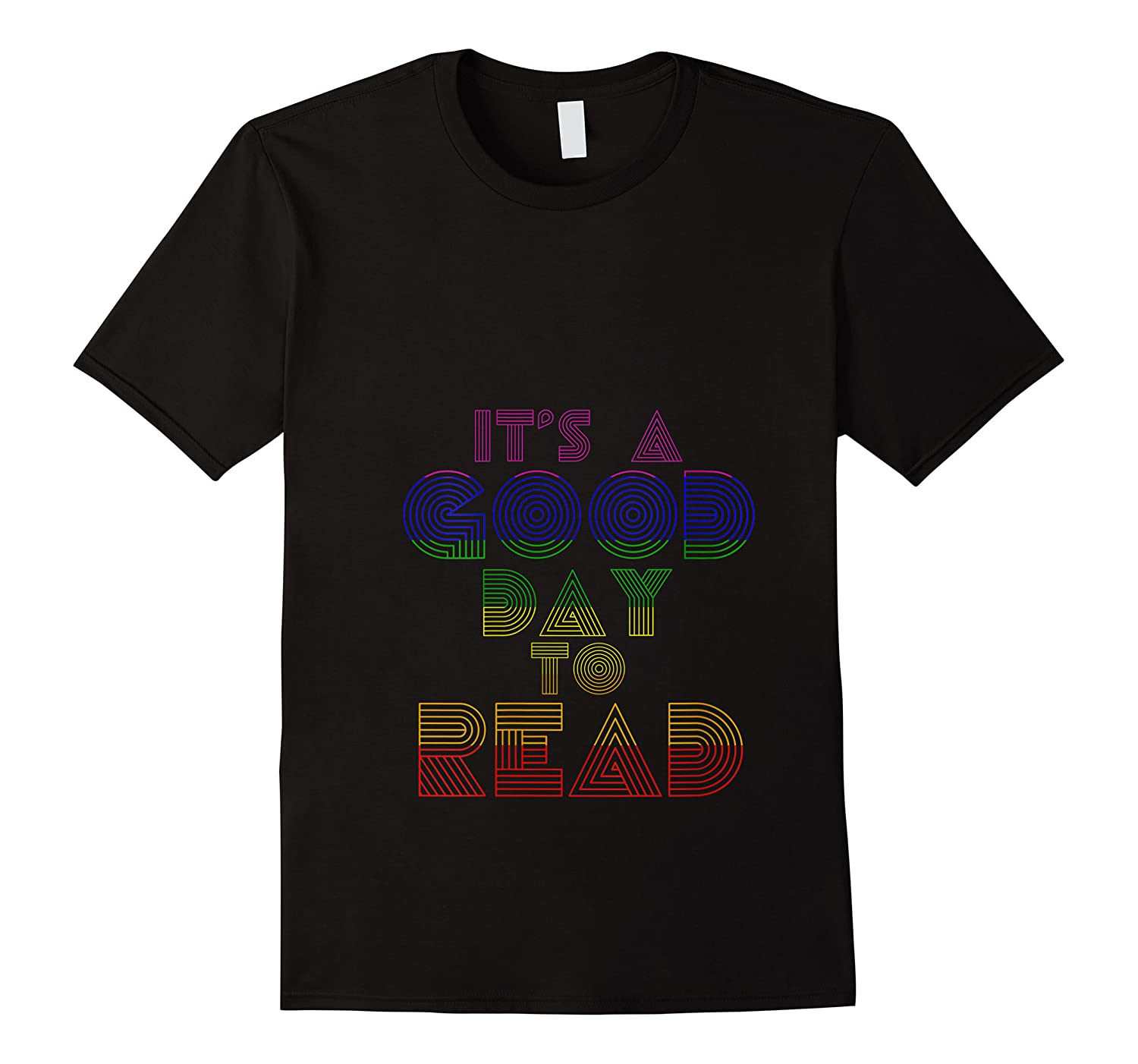 Rainbow Bookish Its A Good Day To Read Book Reader Gift T Shirt