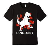 Dino Mite T Rex Dinosaur Valentine S Day Funny T Shirt Black
