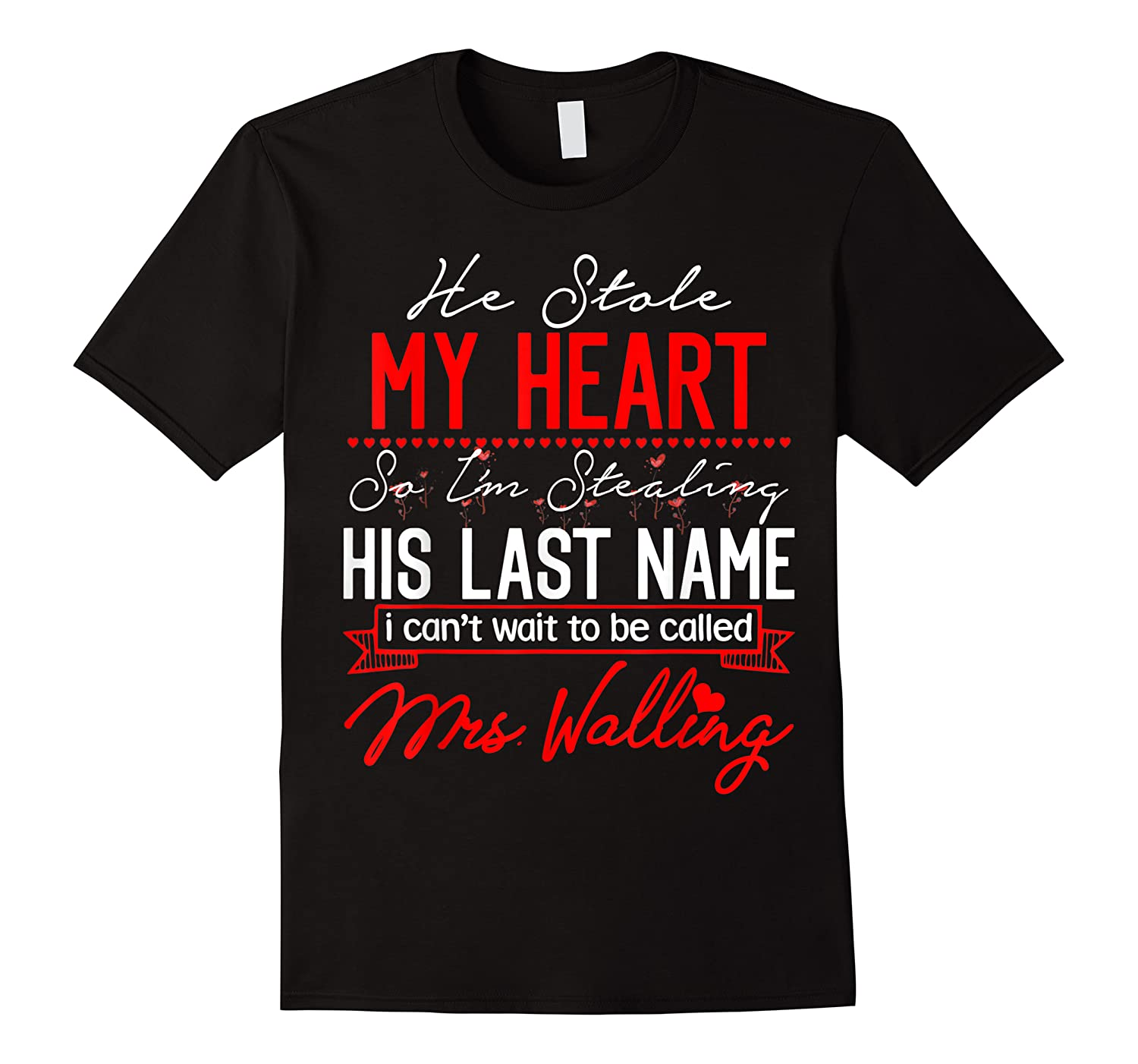 Engaget He Stole My Heart So I'm Stealing His Last Name Shirts