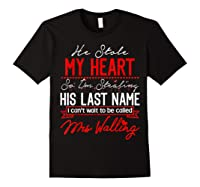 Engaget He Stole My Heart So I'm Stealing His Last Name Shirts Black