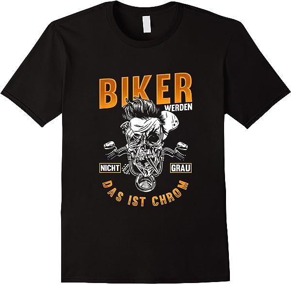 Herren Lustige Motorrad Biker Werden Nicht Grau Das Ist Chrom T-shirt