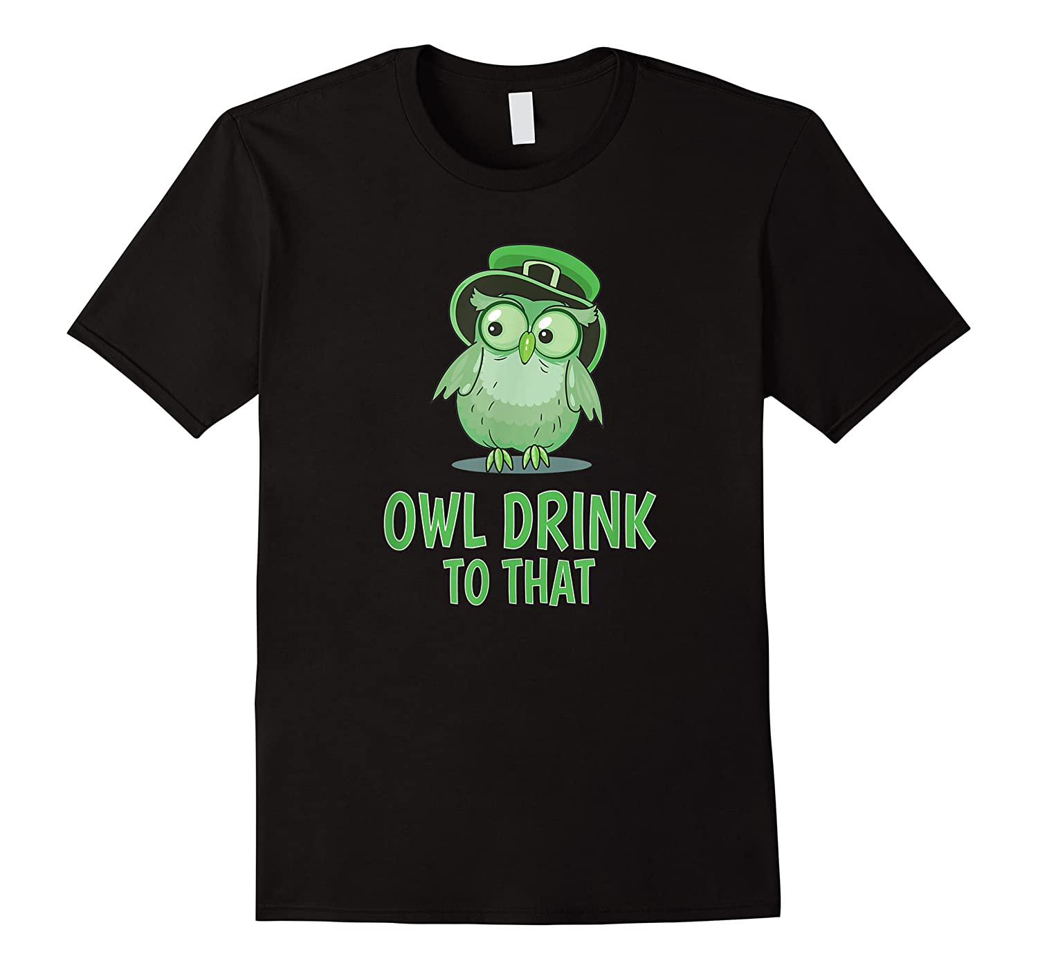 Owl Drink To That T Shirt Saint Patricks Day Drinking Gift