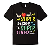 Super Tea By Day Super Tired By Night Cute Gift T-shirt Black