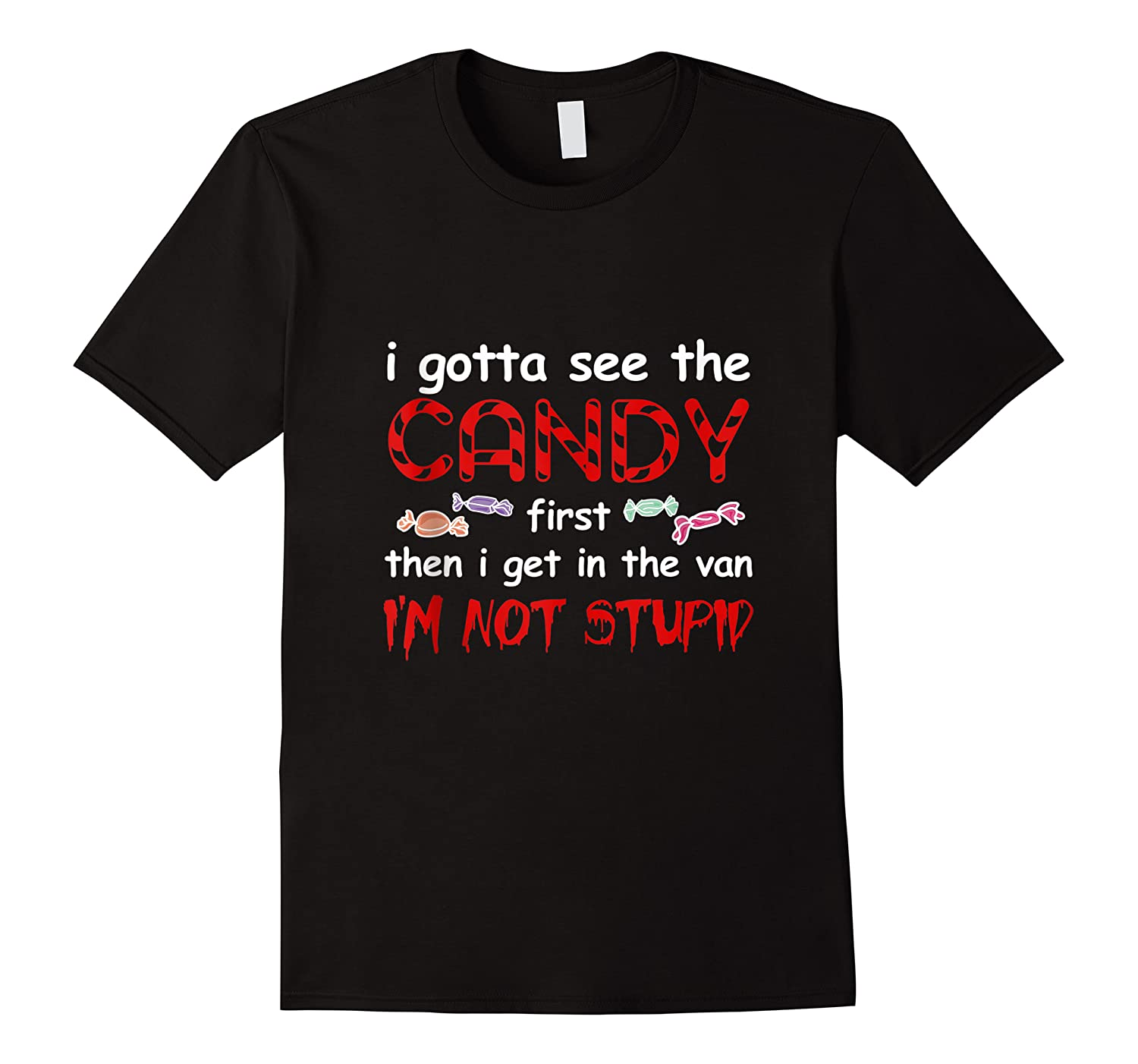 Halloween I Gotta See The Candy First Then I Get In The Van Tank Top Shirts