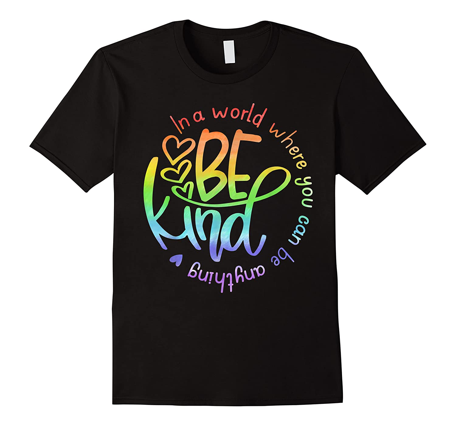 In World Where You Can Be Anything Be Kind Kindness Shirts