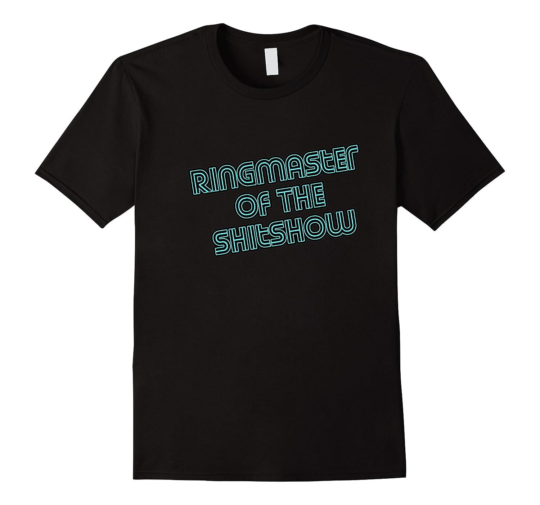 Ringmaster Of The Shitshow Funny Boss Shirts