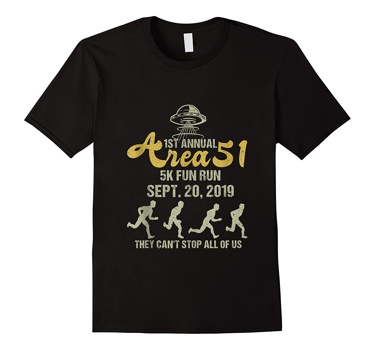 1st Annual Area 51 5k Fun Run They Can't Stop All Of Us Ufo Shirts