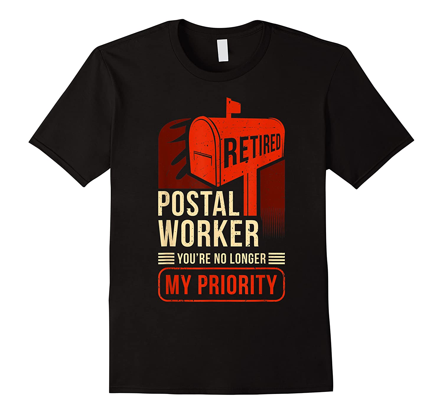 Retired Postal Worker - You're No Longer My Priority Shirt