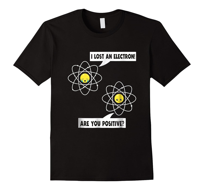 Funny Proton Emoji I Lost An Electron Positive Shirts