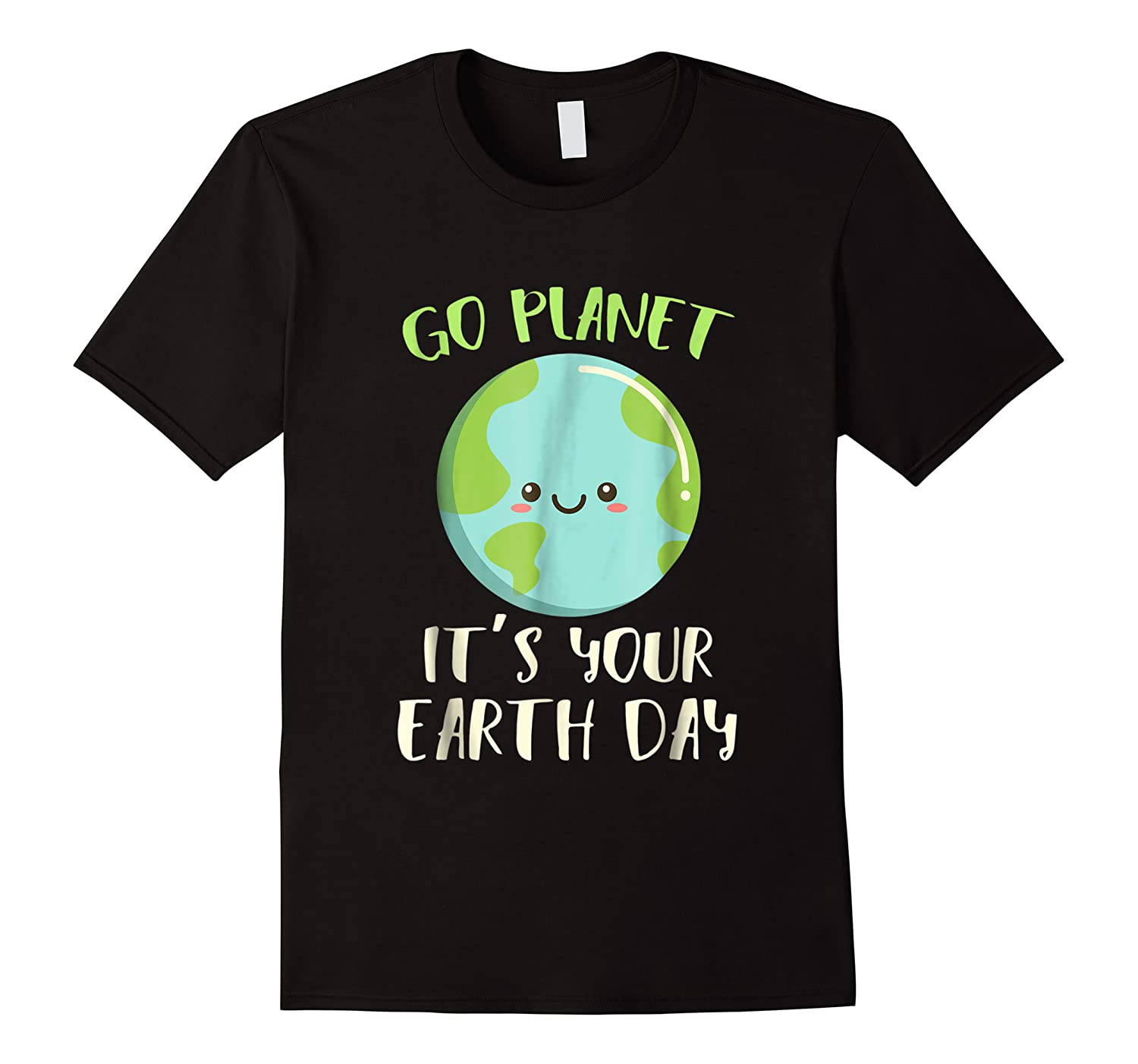 Go Planet It S Your Earth Day T Shirt Science March