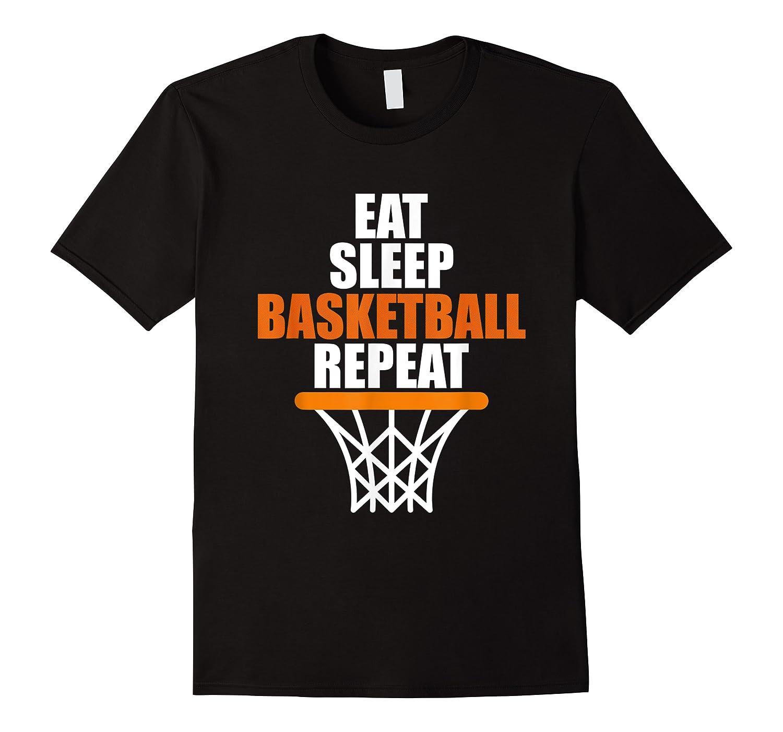 Eat Sleep Basketball Repeat For Basketball Fans Shirts