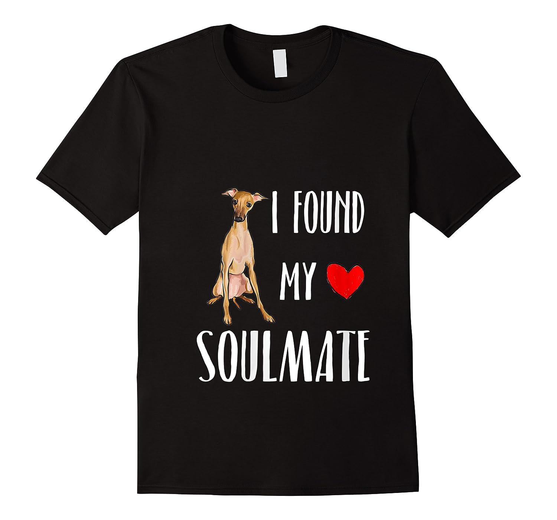 I Found My Soulmate Italian Greyhound Dog Lover Best Friend T-shirt