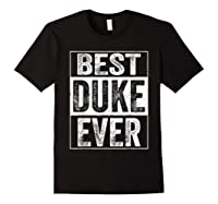 S Best Duke Ever Tshirt Father S Day Gift Black