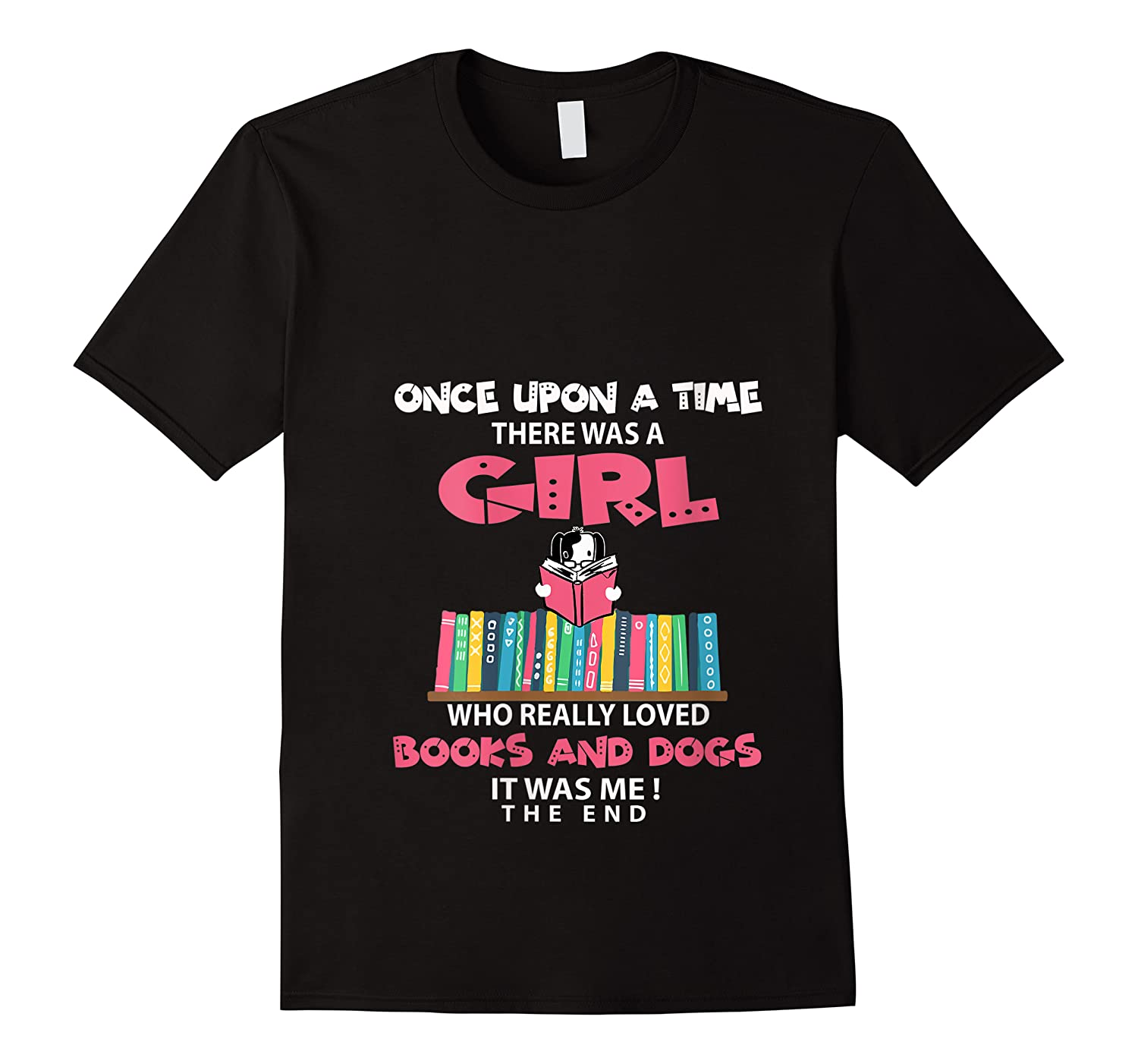 Funny There Was A Girl Who Really Loved Books Dogs Librarian T Shirt