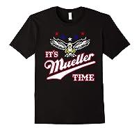 It S Mueller Time T Shirt Impeach Trump Anti Trump Shirt Black