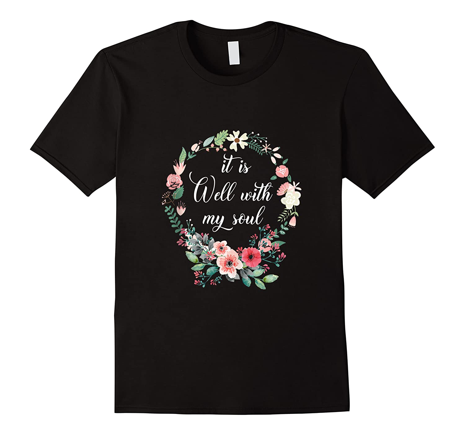 Inspirational It Is Well With My Soul T Shirts Faith Tees Tank Top