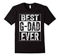 S Best G Dad Ever Tshirt Father S Day Gift Black