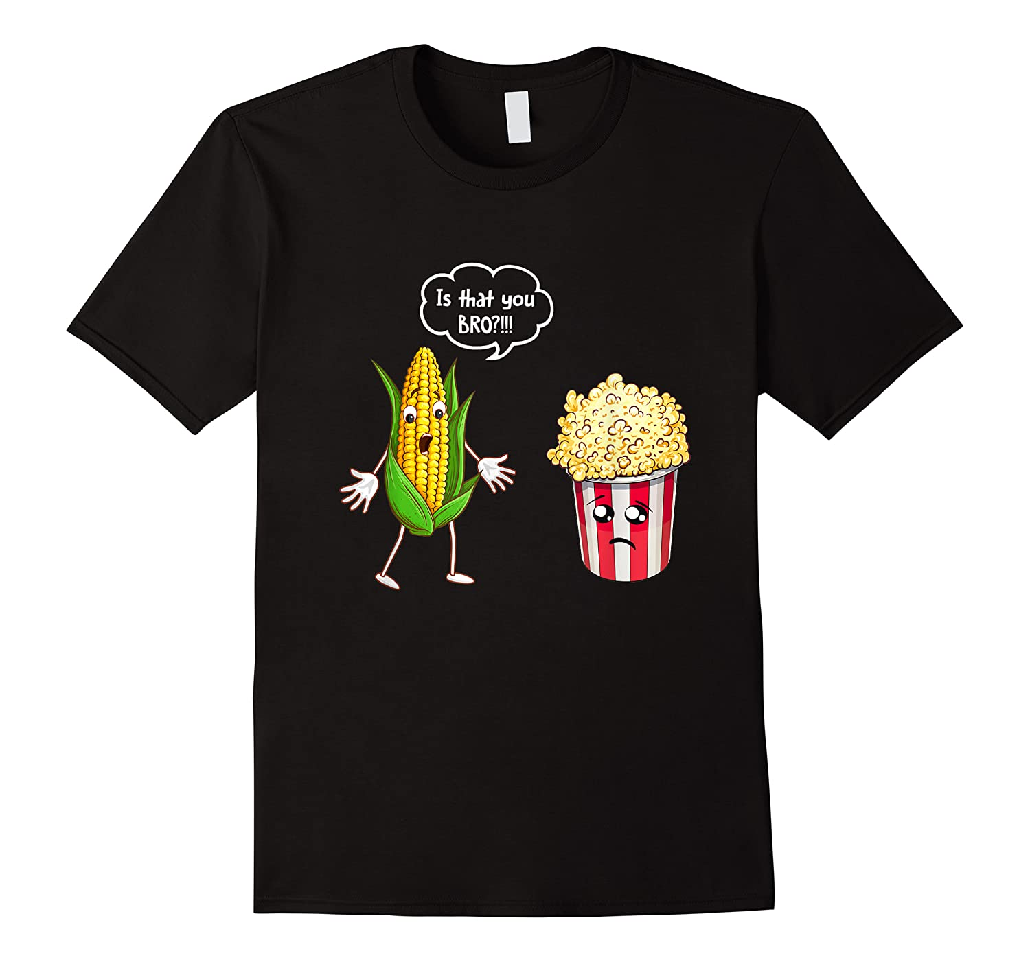 Is That You Bro Popcorn Shirts