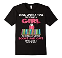 Once Upon A Time There Was A Girl Who Really Loved Books T Shirt Black