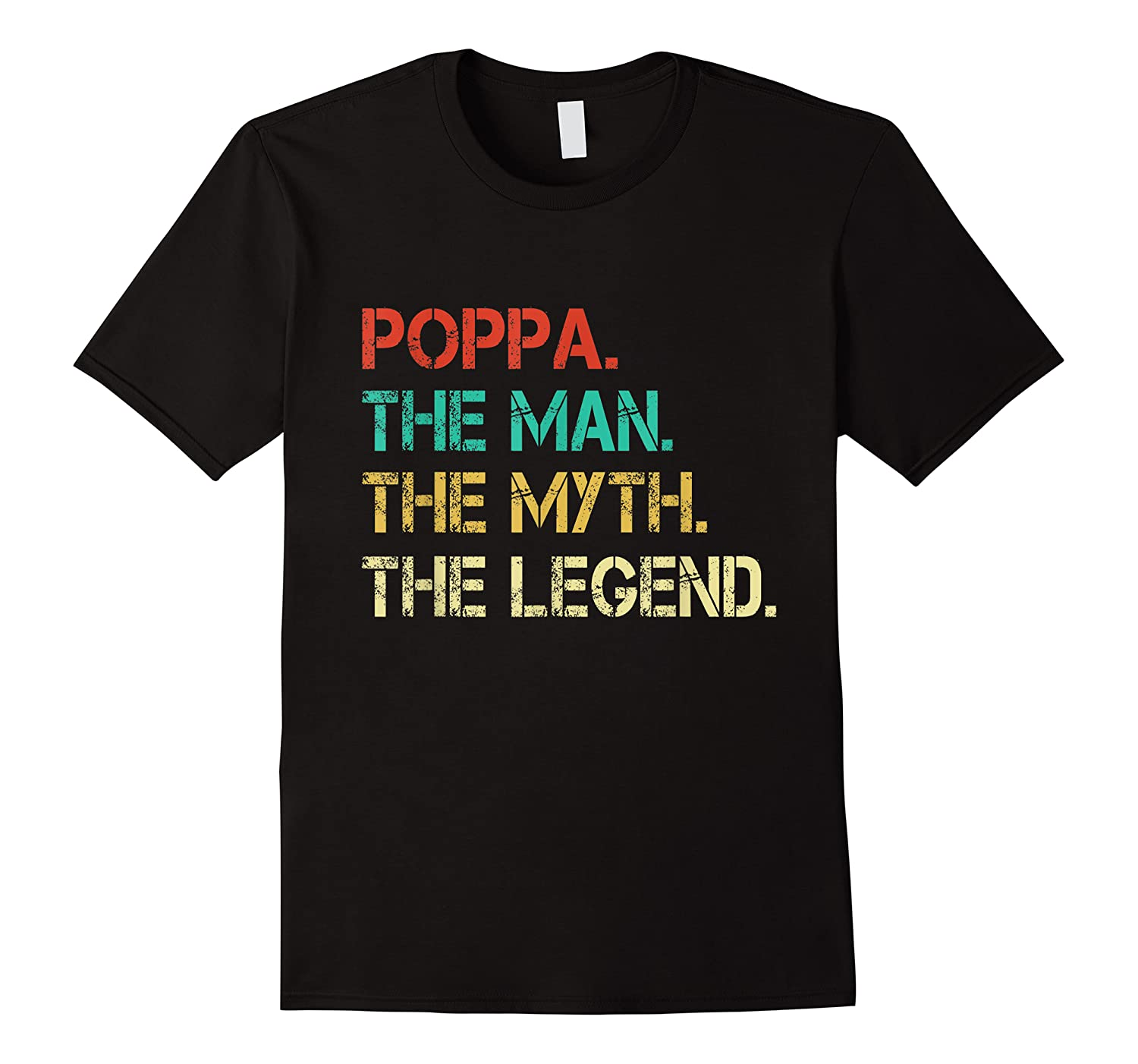 Poppa The Man The Myth The Legend Fathers Day Gift Shirts