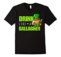 Drink Like A Gallagher Shirt Funny St Patricks Day Tee Black