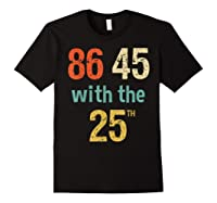 86 45 Retro Vintage Anti Trump Shirt With 25th Impeach Trump Black