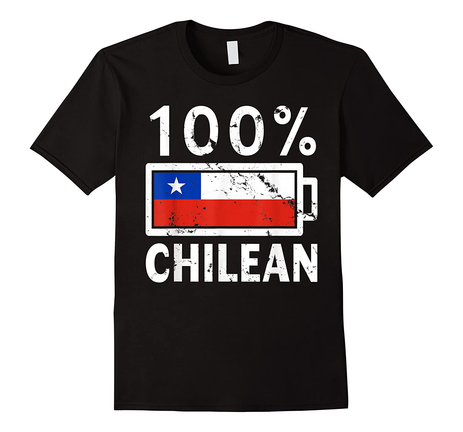 Chile Flag T Shirt 100 Chilean Battery Power Tee