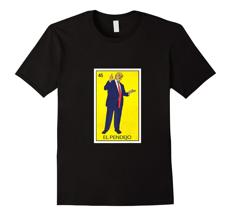 Trump El Pendejo Loteria Card Resist Impeach Trump G999997 Shirts