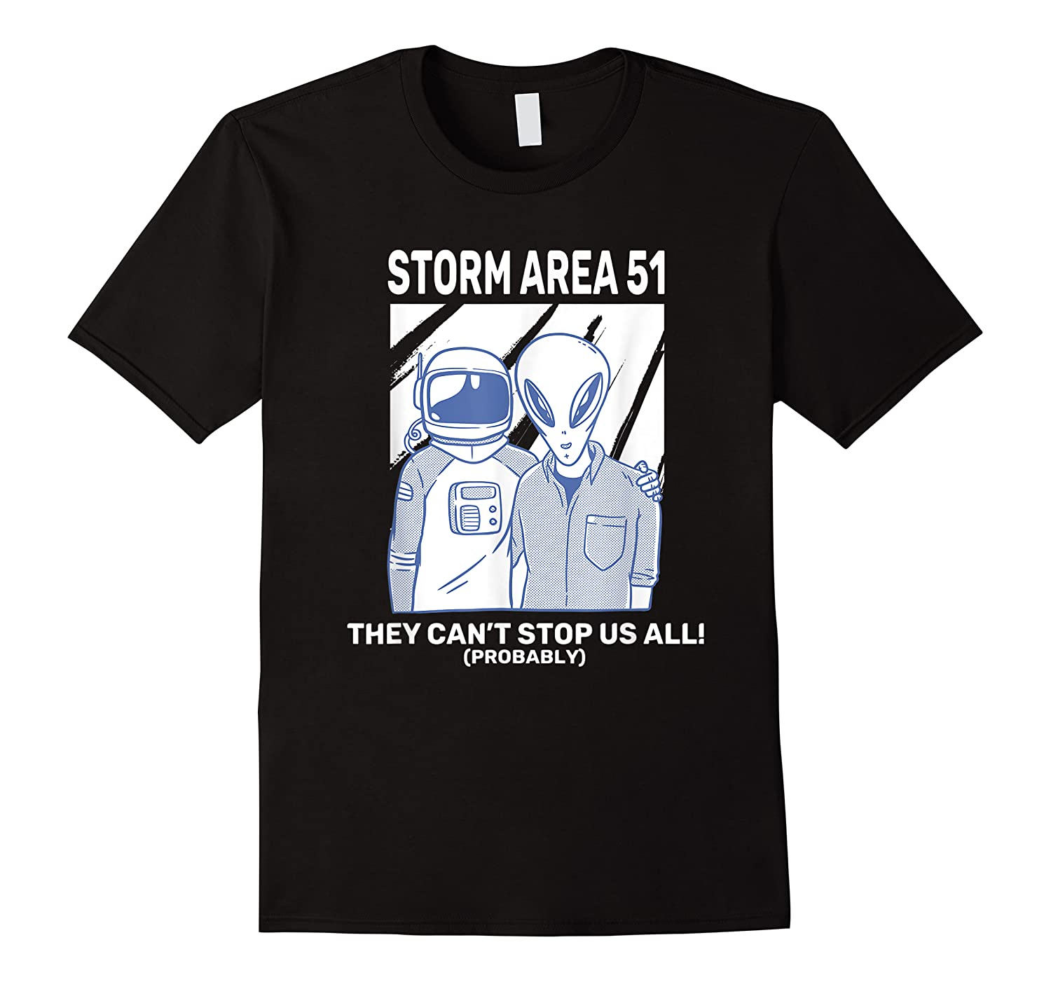 Storm Area 51 They Can't Stop Us All Shirts