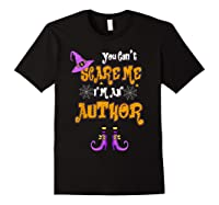 You Can T Scare Me I M Author Halloween T Shirt Black
