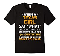 When A Texas Girl Say What It S Not Because She Didn T Hear Shirts Black
