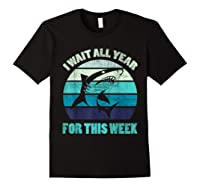 Wait All Year For This Week Funny Shark Shirts Black