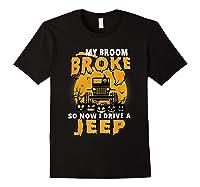 My Broom Broke So Now I Drive A Jeep Funny Halloween Costume Shirts Black