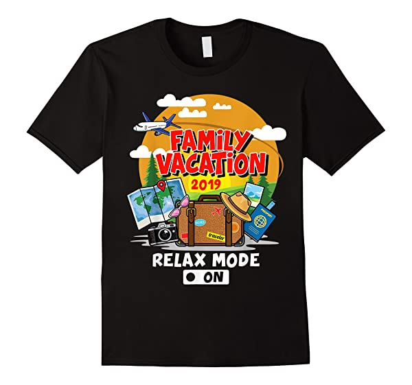 Family Vacation Trip 2019 Relax Mode On T Shirt