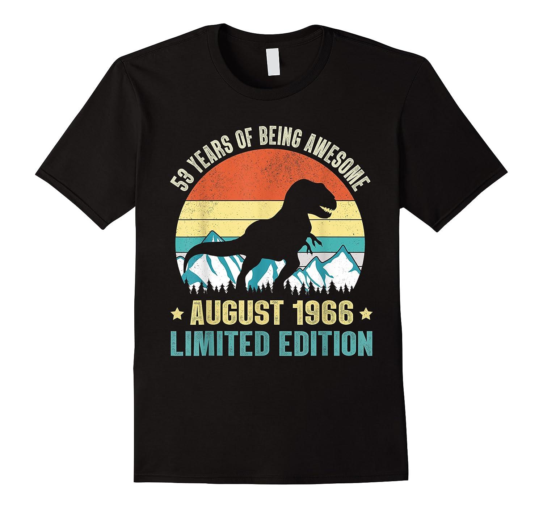Born August 53 Limited Edition 53rd Birthday Dinosaur Shirts