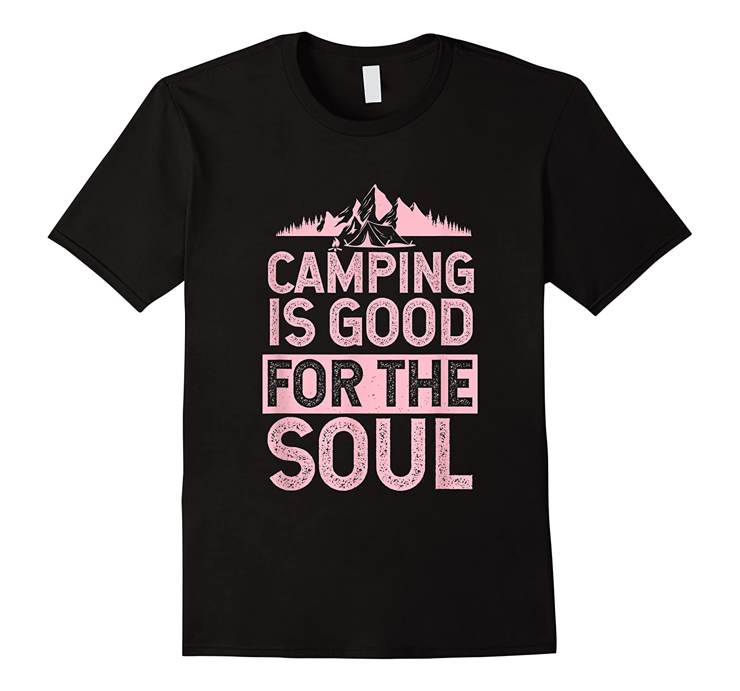 Camping Is Good For The Soul T-shirt