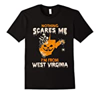 Nothing Scares Me I'm From West Virginia Shirts Black