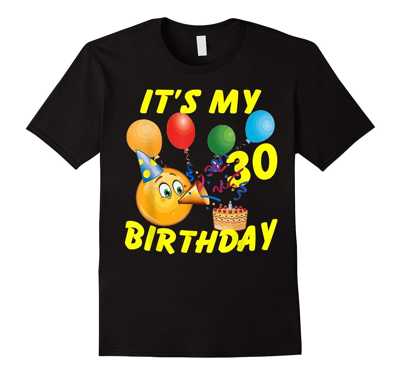 Funny Emoji It's My 30th Birthday 30 Years Old Shirts