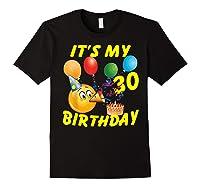 Funny Emoji It's My 30th Birthday 30 Years Old Shirts Black