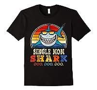 Vintage Single Mom Shark T Shirt Birthday Gifts For Family Black