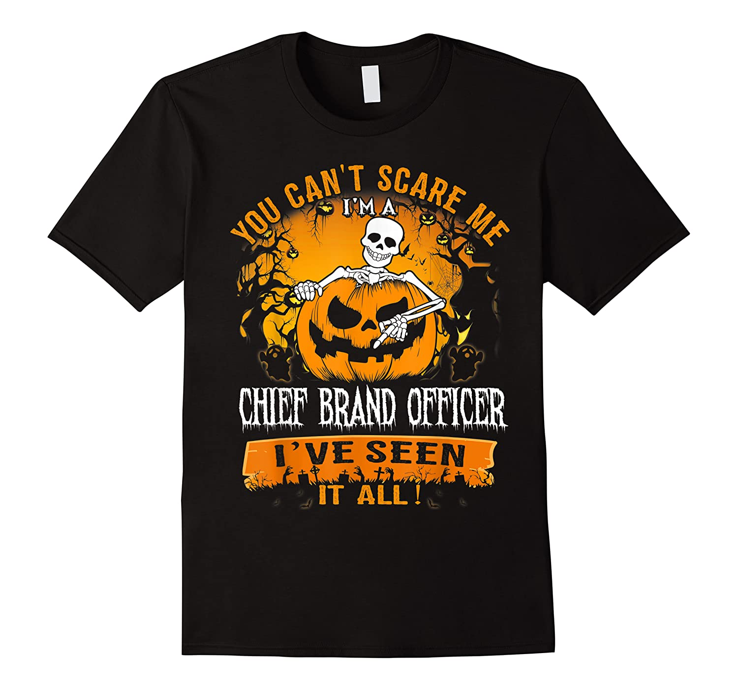 You Can't Scare Me I Am A Chief Brand Officer Halloween Shirts