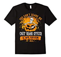 You Can't Scare Me I Am A Chief Brand Officer Halloween Shirts Black