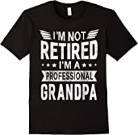 I'm Not Retired A Professional Grandpa Top Fathers Day Gift T-shirt Black
