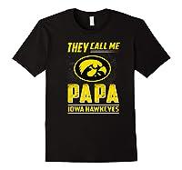 Iowa Hawkeyes They Call Me Papa T-shirt - Apparel Black