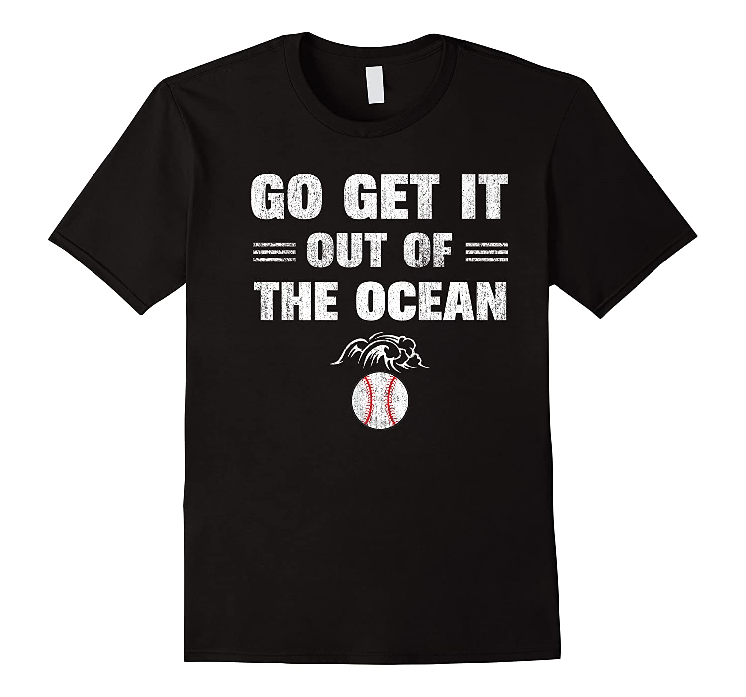 Go Get It Out Of The Ocean Baseball Lovers Gifts Shirts