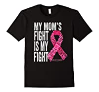 My Mom S Fight Is My Fight Breast Cancer Awareness Gifts Premium T Shirt Black