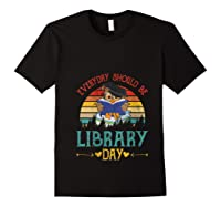 Vintage Everyday Should Be Library Day Owl Reading Book Gift T Shirt Black