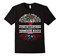 Living In California Home Tennessee Roots State Tree Shirts Black