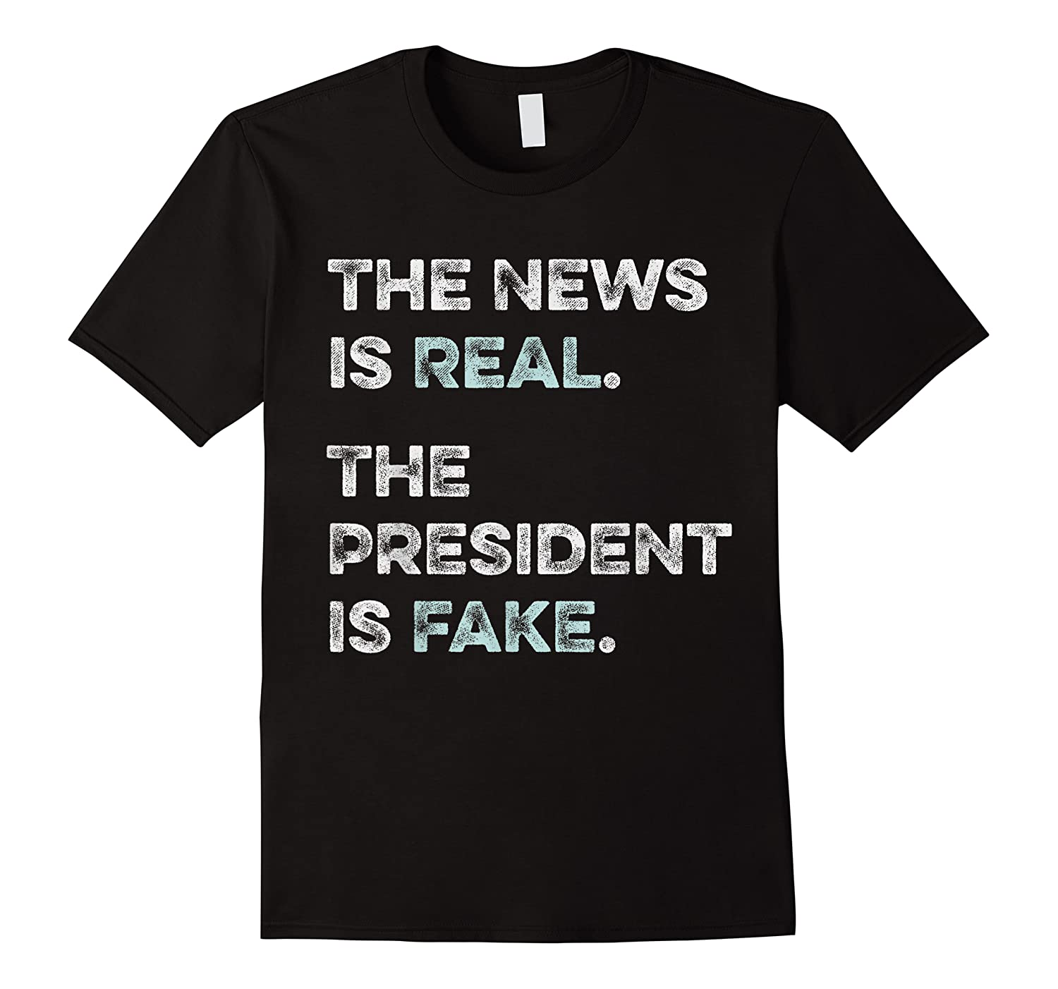 The News Is Real The President Is Fake Anti Trump T Shirt